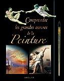 COMPRENDRE LES GRENDES OEUVRES DE LA PEINTURE
