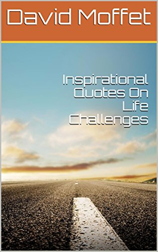 Inspirational Quotes On Life Challenges Kindle Edition By David Gorgeous Inspirational Quotes About Challenges
