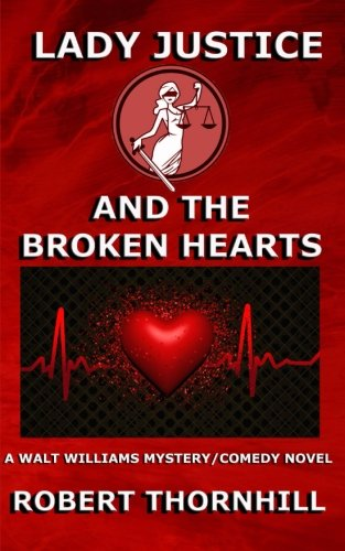 Read Online Lady Justice and the Broken Hearts (Volume 20) pdf