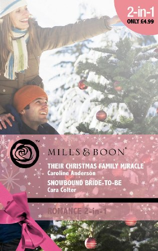 Their Christmas Family Miracle Snowbound Bride To Be By Caroline