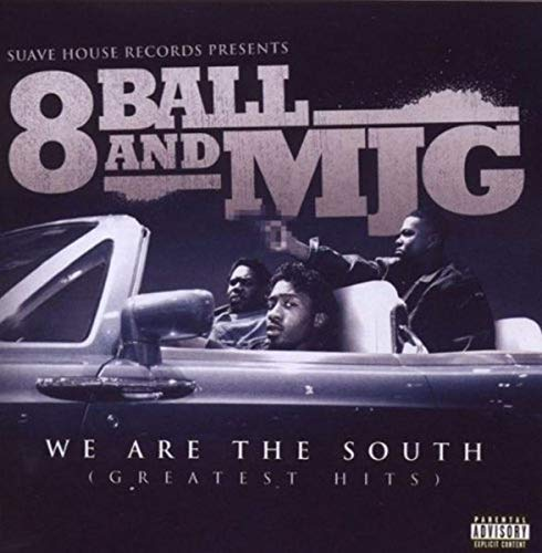 We Are The South (Greatest Hits) (Eightball & Mjg On Top Of The World)