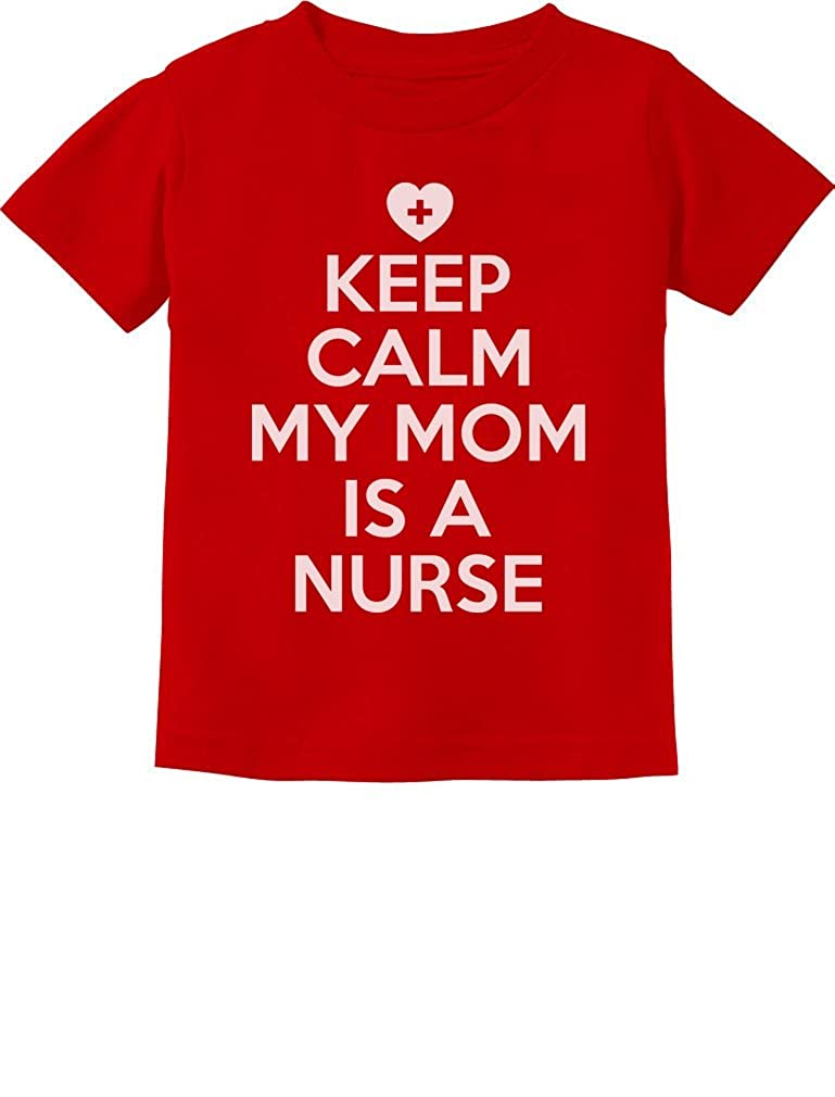 TeeStars Keep Calm My Mom is A Nurse Gift Toddler//Infant Kids T-Shirt