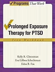 Prolonged Exposure Therapy for PTSD Teen Workbook: Teen Workbook Teen Workbook (Treatments That Work)