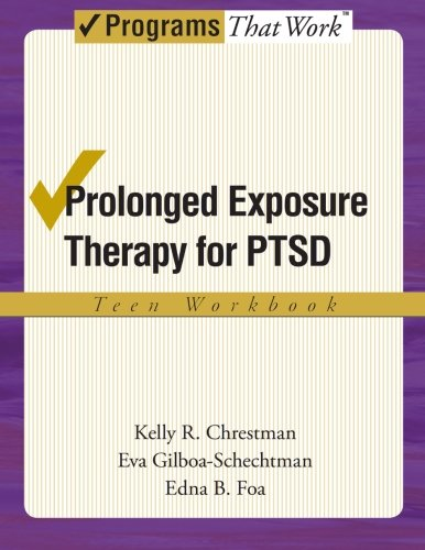 Prolonged Exposure Therapy for PTSD Teen Workbook (Treatments That Work)