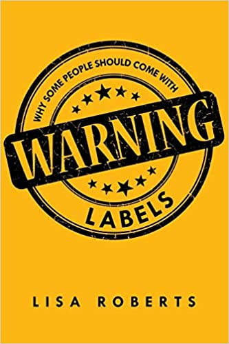 Labels For Unexplained Language >> Why Some People Should Come With Warning Labels Lisa Roberts
