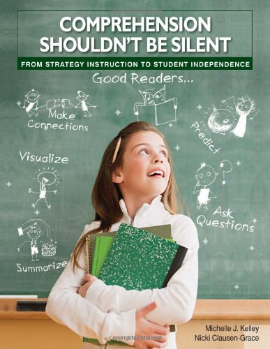 Comprehension Shouldn't Be Silent: From Strategy Instruction to Student - Comprehension Instruction Strategy