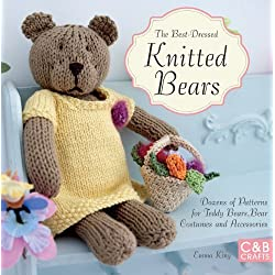 The Best-Dressed Knitted Bears: Dozens of Patterns for Teddy Bears, Bear Costumes and Accessories by Emma King (2012)