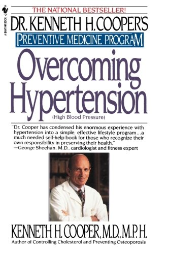 Overcoming Hypertension: Preventive Medicine Program (Dr. Kenneth H. Cooper