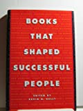 Books That Shaped Successful People, Kevin H. Kelly, 0925190438