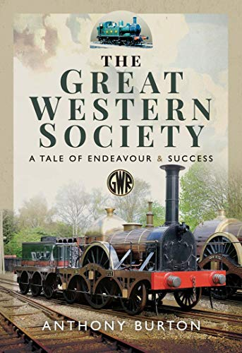 The Great Western Society: A Tale of Endeavour & Success