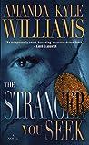 The Stranger You Seek: A Novel (Keye Street Book 1)