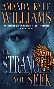 The Stranger You Seek: A Novel (Keye Street Book 1) by [Williams, Amanda Kyle]