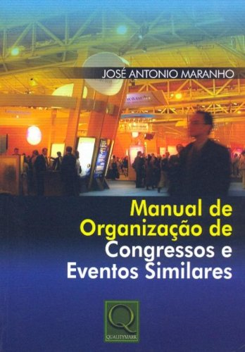 Manual de Organização de Congressos e Eventos Similares