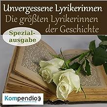 Unvergessene Lyrikerinnen: Literatur der größten Lyrikerinnen der Geschichte (Spezialausgabe) Hörbuch von Alessandro Dallmann Gesprochen von: Michael Freio Haas