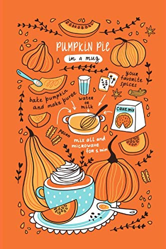 Halloween Recipes For Office Party (Pumpkin Pie In A Mug Halloween Inspired Recipe Journal: Blank Notebook to record  your spooky ghoulish recipes for appetisers, meals, drinks & desserts (Halloween Party)