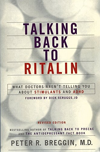 Talking Back to Ritalin What Doctors Arent Telling You About Stimulants and ADHD [Breggin, Peter R. - Scruggs, Dick] (Tapa Blanda)