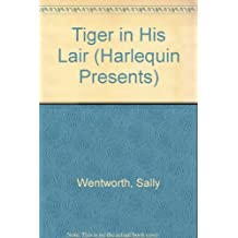 Tiger In His Lair by Sally Wentworth (1987-06-01)