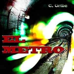 El Metro: Historia Corta (The Metro: Short Story) Audiobook