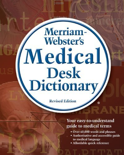 Merriam-Webster's Medical Desk Dictionary, Revised Edition: Revised Edition Hardcover 3rd edition by Merriam-Webster published by Delmar Cengage Learning Hardcover pdf epub