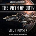 The Path of Duty: Siobhan Dunmoore, Book 2 Audiobook by Eric Thomson Narrated by Eric Michael Summerer