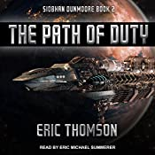 The Path of Duty: Siobhan Dunmoore, Book 2 | Eric Thomson
