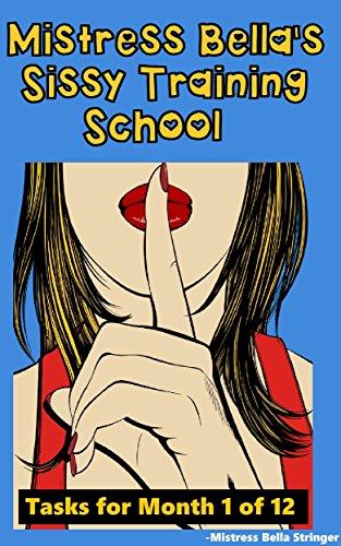 Mistress bellas sissy training school tasks for month 1 of 12 mistress bellas sissy training school tasks for month 1 of 12 by stringer fandeluxe Image collections