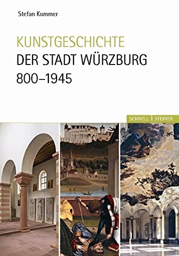 Kunstgeschichte der Stadt Würzburg 800-1945 Gebundenes Buch – 14. März 2011 Stefan Kummer Schnell & Steiner 3795424925 Bildende Kunst