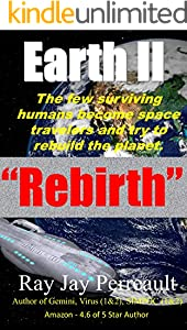 Earth II - Rebirth: Earth's first space-travelers must resolve which neighbor is a friend or a foe. (Virus Book 4)