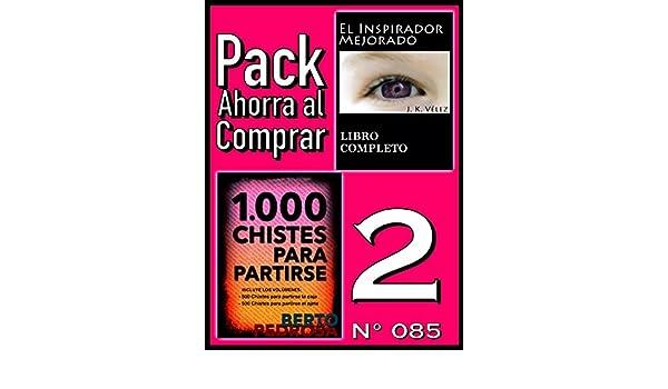 Amazon.com: Pack Ahorra al Comprar 2 (Nº 085): 1000 Chistes para partirse & El Inspirador Mejorado (Spanish Edition) eBook: Berto Pedrosa, J. K. Vélez, ...