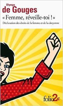 «Femme, réveille-toi !»: Déclaration des droits de la femme et de la citoyenne et autres écrits