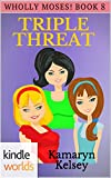 The Miss Fortune Series: TRIPLE THREAT (Kindle Worlds Novella) (WHOLLY MOSES! BOOK 8)