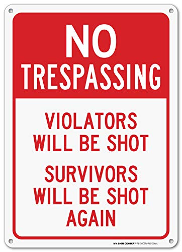 Sign Call - No Trespassing, Trespassers Will Be Shot Gun Sign, Indoor and Outdoor Use, Made Out of Rust-Free Metal, 10