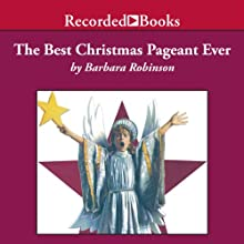 The Best Christmas Pageant Ever Audiobook by Barbara Robinson Narrated by C. J. Critt