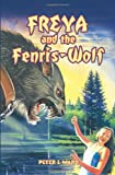 Freya and the Fenris-Wolf, Peter L. Ward, 1426925107