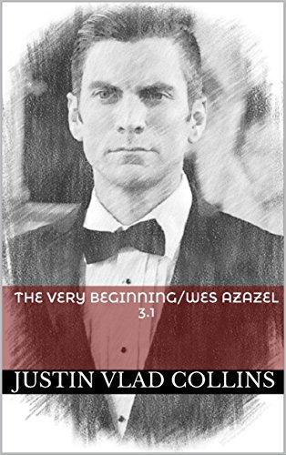 The Unusually Beginning/Wes Azazel 3.1 (Azazel Series)