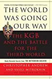 Book cover for The World Was Going Our Way: The KGB and the Battle for the the Third World - Newly Revealed Secrets from the Mitrokhin Archive