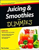 Juicing and Smoothies for Dummies®, Pat Crocker, 111838749X