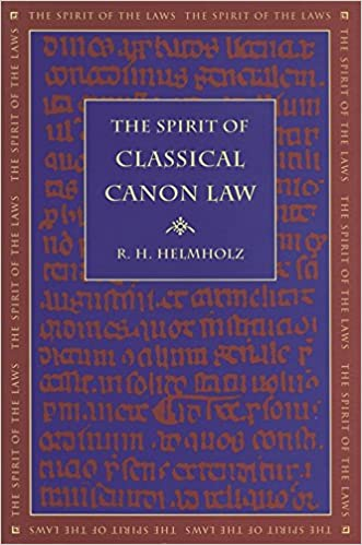 The Spirit of Classical Canon Law (The Spirit of the Laws Ser.)