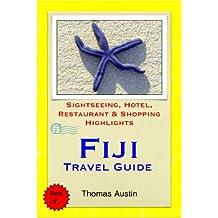 Fiji Travel Guide - Sightseeing, Hotel, Restaurant & Shopping Highlights (Illustrated)