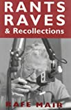 Rants, Raves and Recollections, Rafe Mair, 1552851451