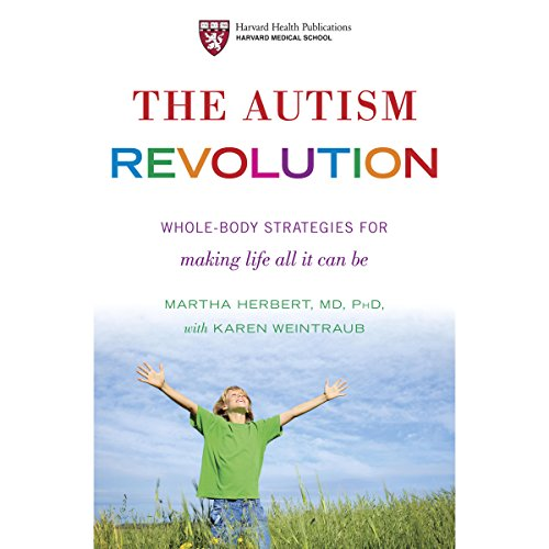 The Autism Revolution: Whole-Body Strategies for Making Life All It Can Be Audiobook [Free Download by Trial] thumbnail