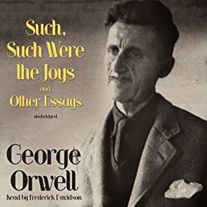 Such, Such Were the Joys and Other Essays Audiobook