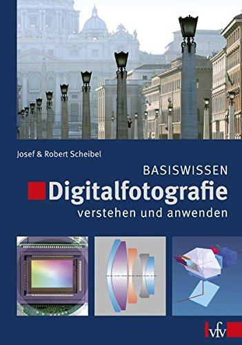 Digitalfotografie verstehen und anwenden