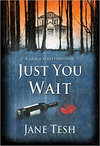 9c860ea6a392 Just You Wait  A Grace Street Mystery (Grace Street Mysteries)  Jane Tesh   9781464203671  Amazon.com  Books