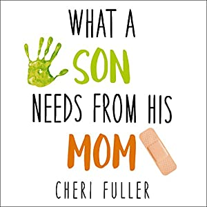 What a Son Needs from His Mom Audiobook