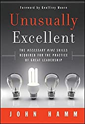 Unusually Excellent: The Necessary Nine Skills Required for the Practice of Great Leadership by John Hamm (2011-02-22)