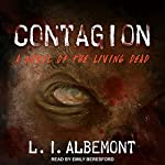 Contagion: Living Dead Series, Book 1 | L. I. Albemont