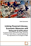 Linking Financial Literacy, Economic Measures and Delayed Gratification, Colette Symanowitz, 3639293150