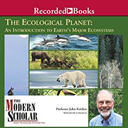 Ecological Planet - An Introduction to Earth's Major Ecosystems