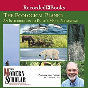 Ecological Planet - An Introduction to Earth's Major Ecosystems Lecture